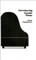 Introducing Suzuki Piano by Doris Koppelman