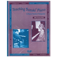 Teaching Suzuki Piano - 10 Teachers' Viewpoints on Suzuki Piano - Giles Comeau