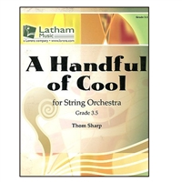 A Handful of Cool for String Orchestra:Grade 3.5 by Thom Sharp