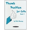 Thumb Position for Cello, Book 1 - Rick Mooney