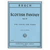 Scottish Fantasy, Opus 46 - Max Bruch