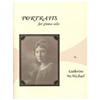 Portraits for Piano Solo - Catherine McMichael