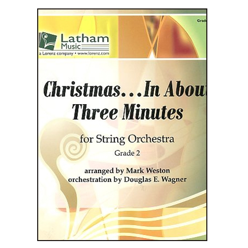 Christmas In About Three Minutes.Christmas In About Three Minutes For String Orchestra