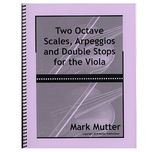 Two Octave Scales, Arpeggios and Double Stops for Viola - Mark Mutter