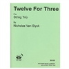 Twelve for Three - String Trio - Nicholas Van Slyck