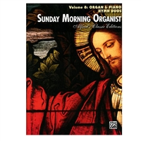 Sunday Morning Organist Volume 8
