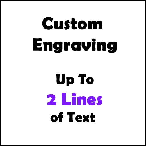 Engraving (Custom) Up to 2 Lines - per character