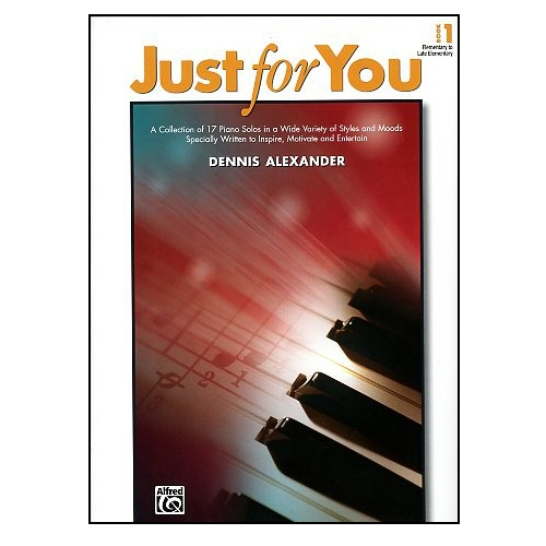 Just for You, Book 1 (Piano) - Dennis Alexander