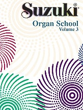 Suzuki Organ School: Volume 3: Organ Part
