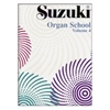 Suzuki Organ School: Volume 4: Organ Part