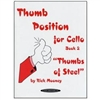 "Thumb Position for Cello, Book 2 - ""Thumbs of Steel"" - Rick Mooney"