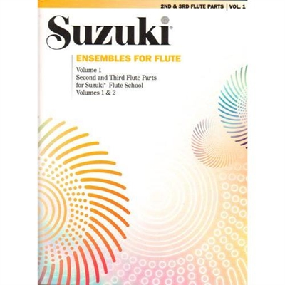 Suzuki Ensembles for Flute: Volume 1: Second and Third Parts