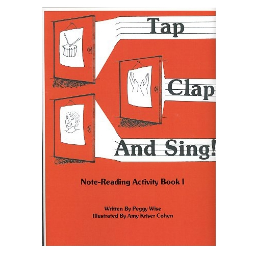 Tap Clap and Sing! Note-Reading Activity Book 1 - Peggy Wise