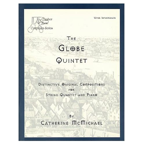 The Globe Quintet for String Quartet & Piano - Catherine McMichael