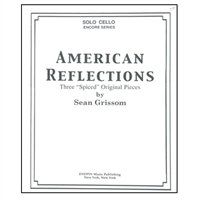 American Reflections by Sean Grissom for Cello