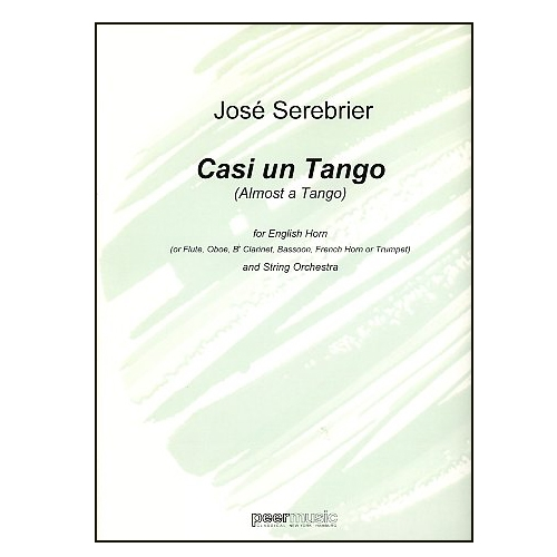 Casi un Tango (Almost a Tango) for English Horn and String Orchestra - Jose Serebrier